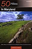 50 Hikes in Maryland: Walks, Hikes, and Backpacks from the Allegheny Plateau to the Atlantic Ocean