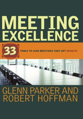 Meeting Excellence P: 33 Tools to Lead Meetings that Get Results