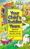 Your Child's Toddler Years, Ruth Ann Parish, 0877889244