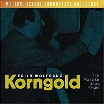 Erich Wolfgang Korngold - Erich Wolfgang Korngold: The Warner Bros Years - Motion Picture Soundtrack Anthology - Amazon.com Music