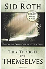 They Thought for Themselves by Sid Roth [Paperback] Paperback