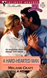 A Hard-Hearted Man, Melanie Craft, 0373078706