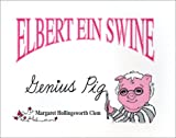 img - for Elbert Ein Swine, Genius Pig: Genius Pig book / textbook / text book
