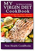 My Virgin Diet CookBook:: The Gluten-Free, Soy-Free, Egg-Free, Dairy-Free, Peanut-Free, Corn-Free and Sugar-Free Cookbook