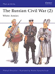 The Russian Civil War: The White Armies v. 2 (Men-at-Arms)