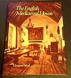 The English Mediaeval House, Margaret Wood, 0460078135