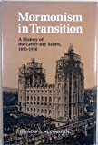 Mormonism in Transition : A History of the Latter-Day Saints, 1890-1930, Alexander, Thomas G., 0252011856