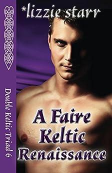 A Faire Keltic Renaissance (Double Keltic Triad Book 6) by [Starr, Lizzie]