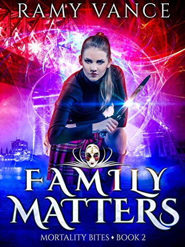 Family Matters: A New Adult Fantasy Novel (Mortality Bites Book 2) by [Vance, Ramy]