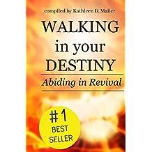 Walking in Your Destiny, Abiding in Revival