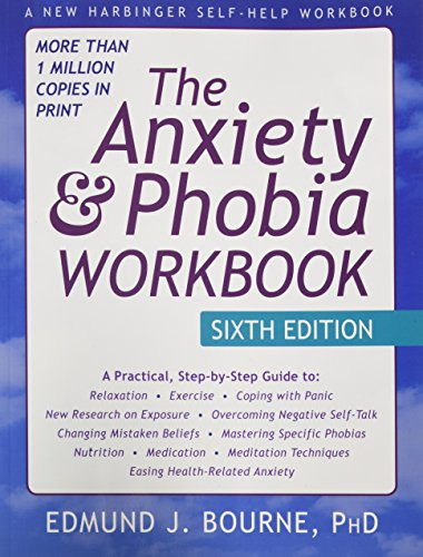 The Anxiety and Phobia Workbook (Best Therapy For Anxiety Disorders)