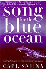 Song for the Blue Ocean: Encounters Along the World's Coasts and Beneath the Seas Kindle Edition