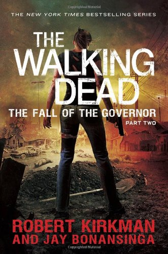 Download The Walking Dead: The Fall of the Governor: Part Two (The Walking Dead Series) ebook