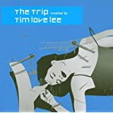 The Trip Created By Tim 'love' Lee