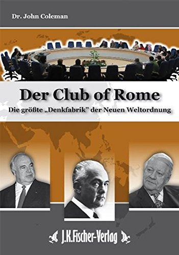 der-club-of-rome-die-grsste-denkfabrik-der-neuen-weltordnung