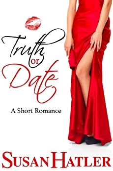 Truth or Date (Better Date than Never Series Book 2) by [Hatler, Susan]