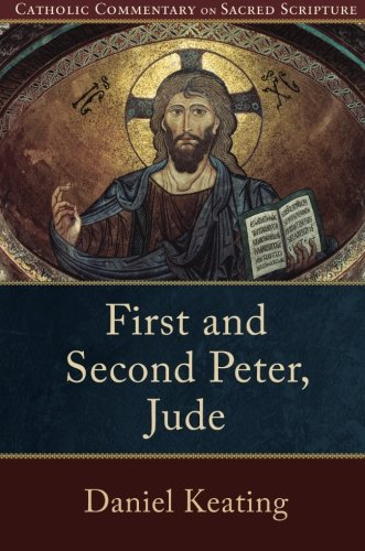 First and Second Peter, Jude (Catholic Commentary on Sacred Scripture)