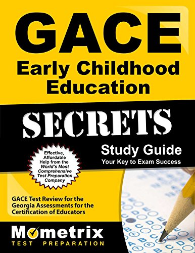 GACE Early Childhood Education Secrets Study Guide: GACE Test Review for the Georgia Assessments for the Certification of Educators