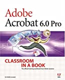 Adobe Acrobat 6.0 Pro Classroom in a Book, Adobe Creative Team, 0321247434