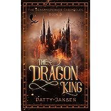 The Dragon King (Dragonspeaker Chronicles Book 3)