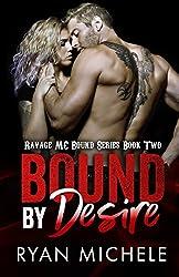Bound by Desire (Ravage MC Bound Series Book Two)