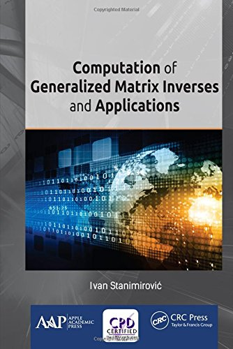 Computation of Generalized Matrix Inverses and Applications-cover