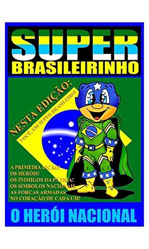 Super Brasileirinho o Herói Nacional: Herói Nacional