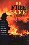 Be Fire Safe!, Steven C. Shepard, 157951054X