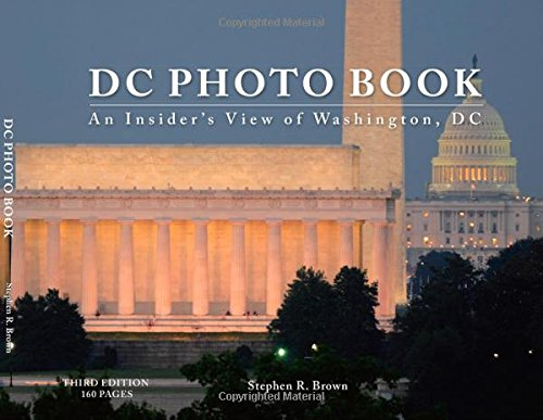An Insider's View (Third Edition) is a full-color photographic book featuring photographs of DC spanning three decades. The photographs are exclusive never-to-be duplicated images taken by photographer Stephen R. Brown on assignment for national and ...