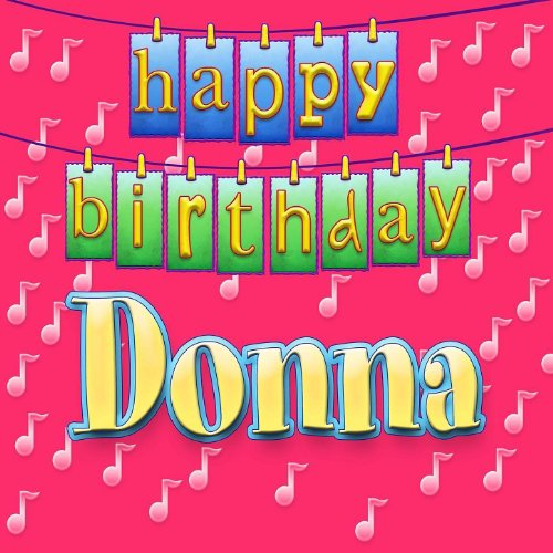 Happy Birthday Donna (Personalized) By Ingrid DuMosch On