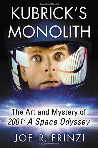 [B.O.O.K] Kubrick's Monolith: The Art and Mystery of 2001: a Space Odyssey DOC