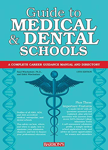 Guide to Medical and Dental Schools (Barron's Guide to Medical & Dental Schools)