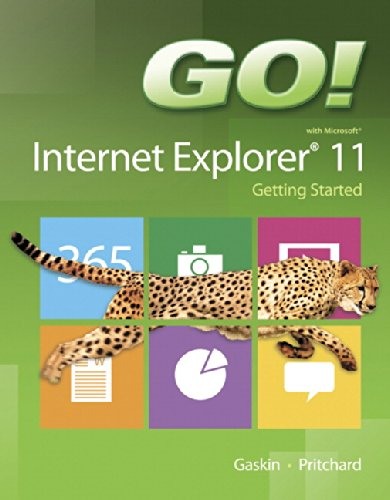 GO! with Internet Explorer 11 Getting Started (GO! for Office 2013)