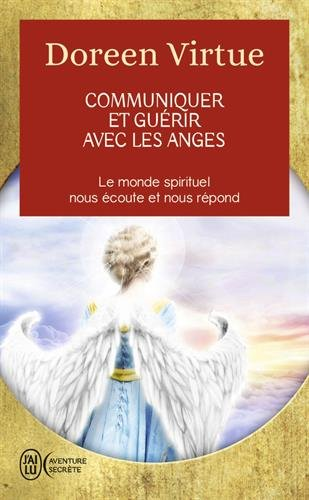 Communiquer et guérir avec les anges : Des messages de guérison pour chaque aspect de votre vie Poche – 21 septembre 2012 Doreen Virtue J' AI LU - LIBRIO 2290024856 TL2290024856