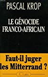 img - for Le ge nocide franco-africain: Faut-il juger les Mitterrand? (French Edition) book / textbook / text book