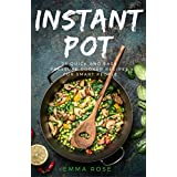 Instant Pot: 25 Quick And Easy Pressure Cooker Recipes For Smart People