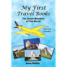The Seven Wonders of the World (My First Travel Books Book 3)