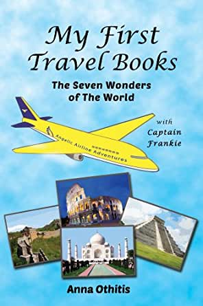The Seven Wonders Of The World My First Travel Books Book 3