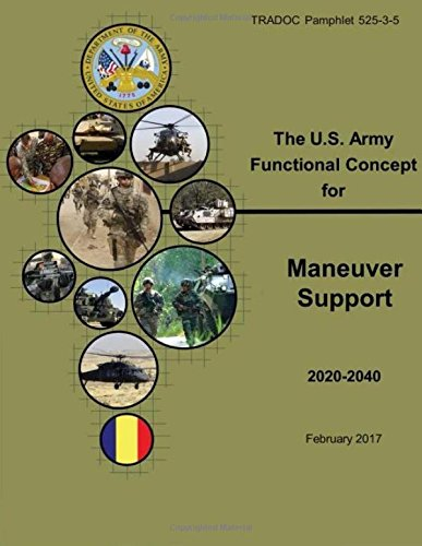 Download TRADOC Pamphlet 525-3-5, The U.S. Army Functional Concept for Maneuver Support (AFC-MS) Feb 2017 pdf