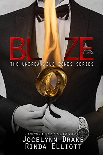 Blaze (Unbreakable Bonds Book 5) by [Drake, Jocelynn, Elliott, Rinda]
