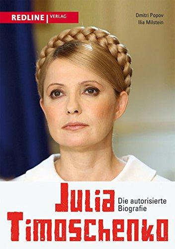 Julia Timoschenko: Die autorisierte Biografie
