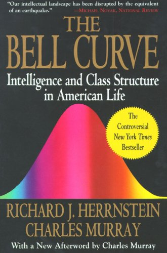 The Bell Curve by Richard J. Herrnstein and Charles Murray