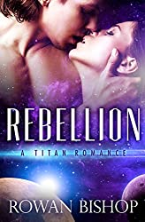 Rebellion (A Titan Romance Book 1)