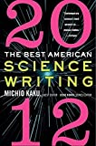The Best American Science Writing 2012, Michio Kaku and Jesse Cohen, 0062117912