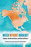 Water without Borders?: Canada, the United States, and Shared Waters, , 1442612371