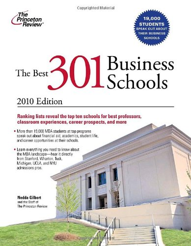 The Best 301 Business Schools, 2010 Edition (Graduate School Admissions Guides)