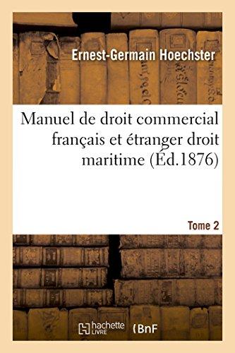 Manuel de Droit Commercial Français Et Étranger Droit Maritime T02 (Sciences Sociales) (French Edition)