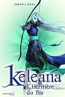 Keleana, Tome 3 : L'héritière du feu par Maas