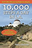 10,000 Steps a Day in L.A.: 52 Walking Adventures