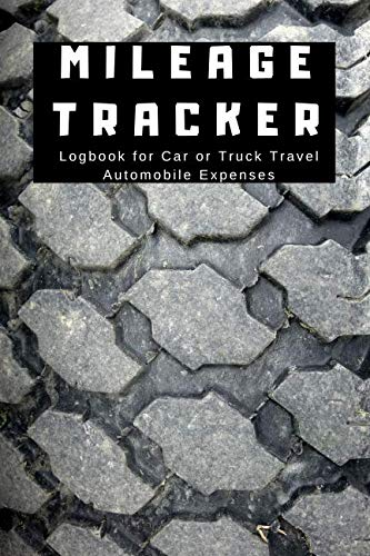 Mileage Tracker Logbook for Car or Truck Travel Automobile Expenses: Journal to Keep Track of Gas & Miles for Work, Personal, Ride Share, Taxes,: ... Odometer Reading, Start & Stop - Tread Van Cross